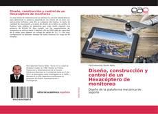 Portada del libro de Diseño, construcción y control de un Hexacóptero de monitoreo