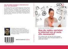Couverture de Uso de redes sociales e internet en el aula. ¿Es necesario?