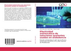 Buchcover von Efectividad antimicótica de soluciones quelantes usadas en endodoncia
