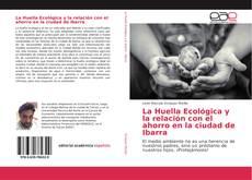 Portada del libro de La Huella Ecológica y la relación con el ahorro en la ciudad de Ibarra