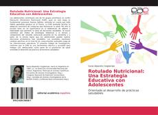 Bookcover of Rotulado Nutricional: Una Estrategia Educativa con Adolescentes