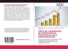 Portada del libro de Libro de compilación de Matemáticas Financieras para Administración