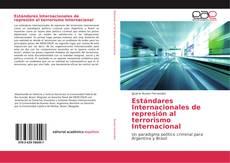 Bookcover of Estándares Internacionales de represión al terrorismo Internacional