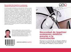 Bookcover of Necesidad de legalizar exámenes médicos previos a la contratación