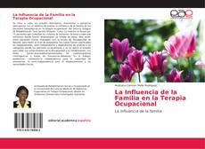 Bookcover of La Influencia de la Familia en la Terapia Ocupacional