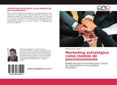 Bookcover of Marketing estratégico como modelo de posicionamiento