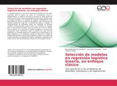 Portada del libro de Selección de modelos en regresión logística binaria, un enfoque clásico