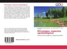 Portada del libro de Microalgas: aspectos agrobiológicos