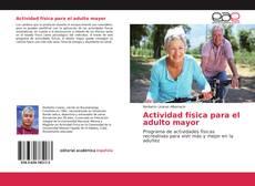 Bookcover of Actividad física para el adulto mayor