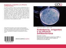 Buchcover von Endodoncia, irrigantes y su eficacia antibacteriana