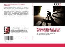 Portada del libro de Masculinidad en crisis en hombres infértiles