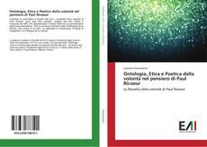 Couverture de Ontologia, Etica e Poetica della volontà nel pensiero di Paul Ricoeur