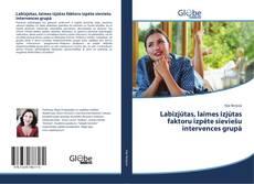 Обложка Labizjūtas, laimes izjūtas faktoru izpēte sieviešu intervences grupā