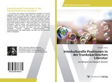 Interkulturelle Positionen in der frankokaribischen Literatur kitap kapağı