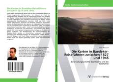 Buchcover von Die Karten in Baedeker-Reiseführern zwischen 1827 und 1945