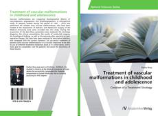 Bookcover of Treatment of vascular malformations in childhood and adolescence