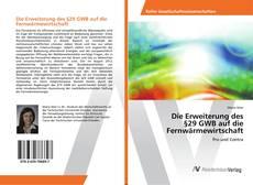 Buchcover von Die Erweiterung des §29 GWB auf die Fernwärmewirtschaft