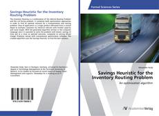 Bookcover of Savings Heuristic for the Inventory Routing Problem