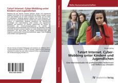 Обложка Tatort Internet. Cyber-Mobbing unter Kindern und Jugendlichen