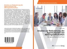 Bookcover of Ansätze zur Reduzierung der Agenturkosten bei Aktiengesellschaften