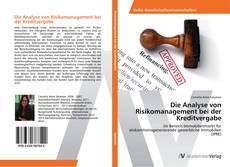 Bookcover of Die Analyse von Risikomanagement bei der Kreditvergabe