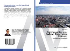 Bookcover of Communication over Rayleigh Block Fading Channels
