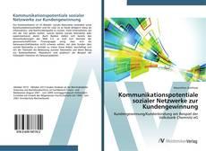 Bookcover of Kommunikationspotentiale sozialer Netzwerke zur Kundengewinnung