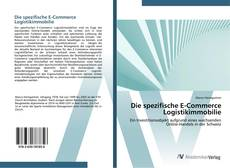 Bookcover of Die spezifische E-Commerce Logistikimmobilie