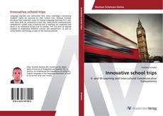 Copertina di Innovative school trips