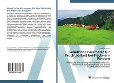 Copertina di Genetische Parameter für Fruchtbarkeit bei Fleckvieh-Rindern