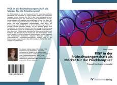 Bookcover of PlGF in der Frühschwangerschaft als Marker für die Präeklampsie?