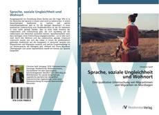 Borítókép a  Sprache, soziale Ungleichheit und Wohnort - hoz