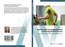 Bookcover of Sportsucht bei jugendlichen LeistungssportlerInnen
