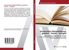 Capa do livro de Universitäre Weiterbildung: gestern – heute – morgen