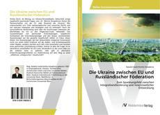 Bookcover of Die Ukraine zwischen EU und Russländischer Föderation