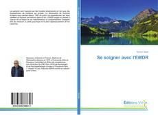Bookcover of Se soigner avec l'EMDR