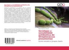 Serotipos y sensibilidad antibiotica de Streptococcus pneumoniae的封面