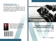 "Bookcover of Projektmanagement der Kurzfilmproduktion ""Luke 15"""