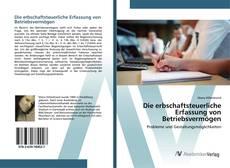 Borítókép a  Die erbschaftsteuerliche Erfassung von Betriebsvermögen - hoz