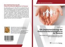 Portada del libro de Die Implementierung der Geburtsvorbereitungskurse im Kosovo