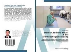 Обложка Sterben, Tod und Trauer in der Krankenpflegeausbildung
