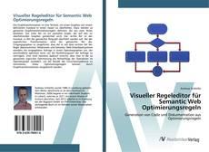 Couverture de Visueller Regeleditor für Semantic Web Optimierungsregeln