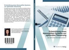 Capa do livro de Entwicklung eines Kennzahlen-Systems zur optimalen Steuerung