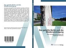 Portada del libro de Das geteilte Berlin und die Wiedervereinigung