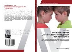 Die Relevanz von Geschlechterstereotypen in der Volksschule kitap kapağı