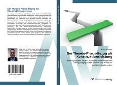 Buchcover von Der Theorie-Praxis-Bezug als Konstruktionsleistung