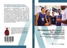 Bookcover of Die Bedeutung der Freizeit in der stationären Drogenlangzeittherapie
