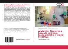 Andamios Tisulares a base de polímero biodegradable y vidrio bioactivo的封面