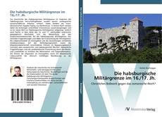 Обложка Die habsburgische Militärgrenze im 16./17. Jh.