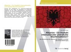 Capa do livro de Albanien - Ein Produkt internationaler und lokaler Machtrivalitäten?